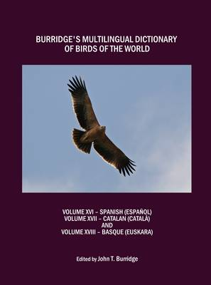 Burridge's Multilingual Dictionary of Birds of the World: Volume 16: Burridges Multilingual Dictionary of Birds of the World Spanish (Espanol)