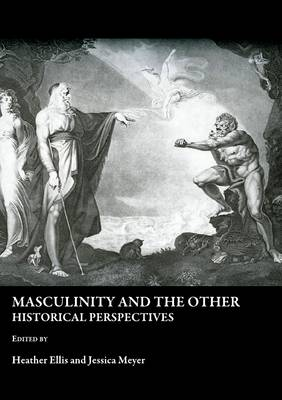 Masculinity and the Other: Historical Perspectives