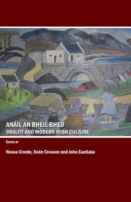 Anail an Bheil Bheo: Orality and Modern Irish Culture
