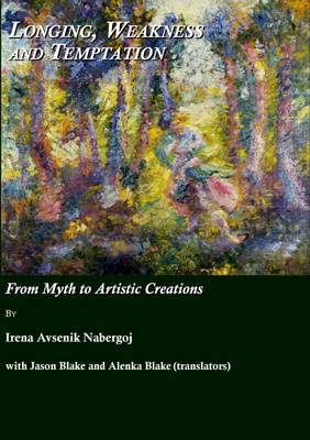 Longing, Weakness and Temptation: From Myth to Artistic Creations