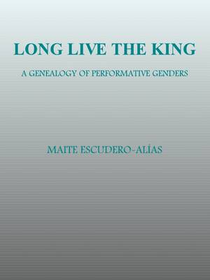Long Live the King: A Genealogy of Performative Genders