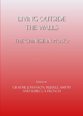 Living Outside the Walls: The Chinese in Prato