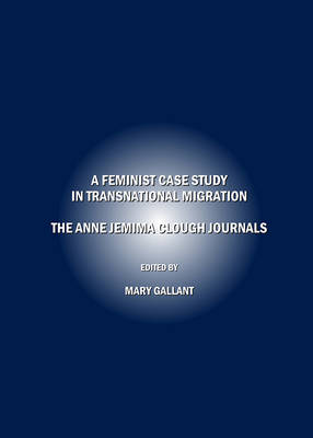 A Feminist Case Study in Transnational Migration: The Anne Jemima Clough Journals