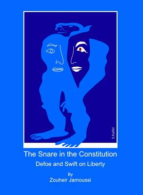 The Snare in the Constitution: Defoe and Swift on Liberty