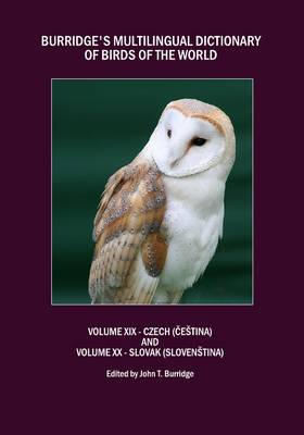 Burridge's Multilingual Dictionary of Birds of the World: Volume XIX: Czech (Cestina)