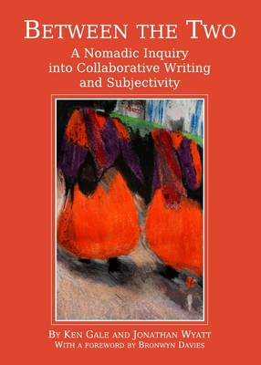 Between the Two: A Nomadic Inquiry into Collaborative Writing and Subjectivity