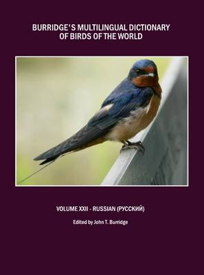 Burridge's Multilingual Dictionary of Birds of the World: v. 22: Russian