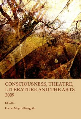 Consciousness, Theatre, Literature and the Arts: 2009