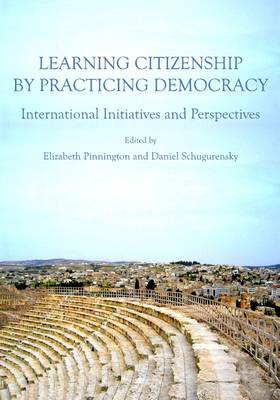 Learning Citizenship by Practicing Democracy: International Initiatives and Perspectives