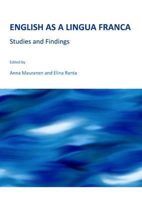 English as a Lingua Franca: Studies and Findings