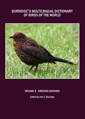 Burridge's Multilingual Dictionary of Birds of the World: Volume X: Swedish (Svensk)