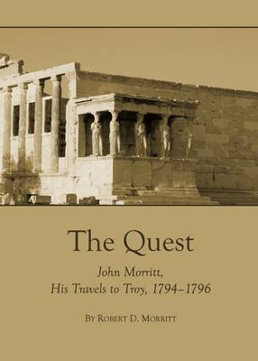 The Quest: John Morritt, His Travels to Troy, 1794-1796