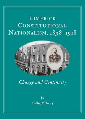 Limerick Constitutional Nationalism, 1898-1918: Change and Continuity