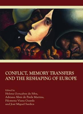 Conflict, Memory Transfers and the Reshaping of Europe