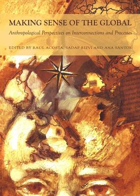 Making Sense of the Global: Anthropological Perspectives on Interconnections and Processes
