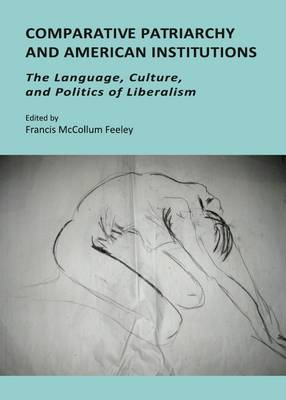 Comparative Patriarchy and American Institutions: The Language, Culture, and Politics of Liberalism