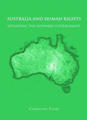 Australia and Human Rights: Situating the Howard Government