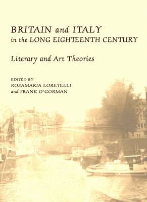 Britain and Italy in the Long Eighteenth Century: Literary and Art Theories