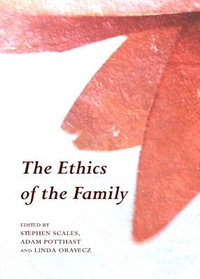 The Ethics of the Family: A Text with Readings