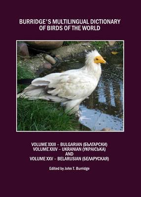 Burridge's Multilingual Dictionary of Birds of the World: v. 23: Bulgarian