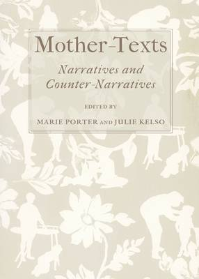 Mother-Texts: Narratives and Counter-Narratives