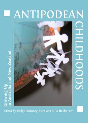 Antipodean Childhoods: Growing Up in Australia and New Zealand