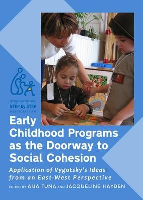 Early Childhood Programs as the Doorway to Social Cohesion: Application of Vygotsky's Ideas from an East-West Perspective