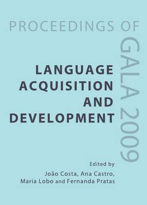 Language Acquisition and Development: Proceedings of GALA 2009