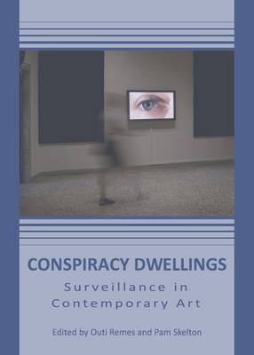 Conspiracy Dwellings: Surveillance in Contemporary Art