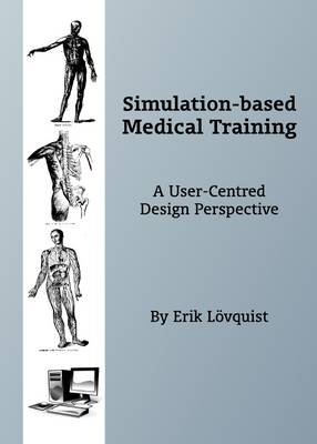 Simulation-Based Medical Training: A User-Centred Design Perspective