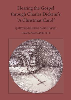 "Hearing the Gospel Through Charles Dickens's ""A Christmas Carol"""