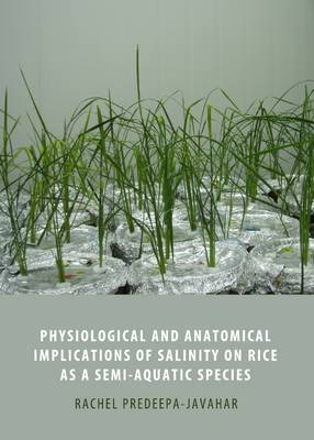 Physiological and Anatomical Implications of Salinity on Rice as a Semi-Acquatic Species