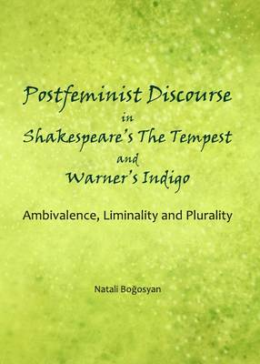 Postfeminist Discourse in Shakespeare's the Tempest and Warner's Indigo