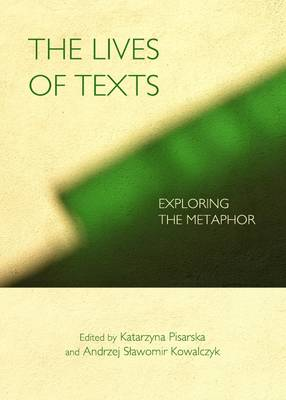 The Lives of Texts: Exploring the Metaphor