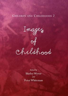 Children and Childhoods 2: Images of Childhood