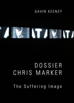 Dossier Chris Marker: The Suffering Image