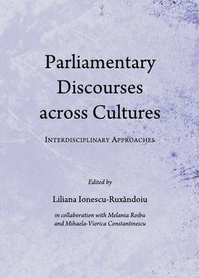 Parliamentary Discourses Across Cultures: Interdisciplinary Approaches