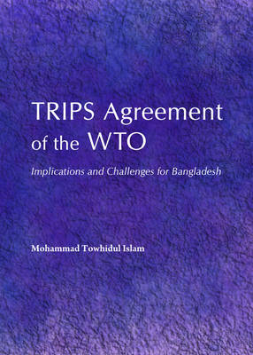 TRIPS Agreement of the WTO: Implications and Challenges for Bangladesh