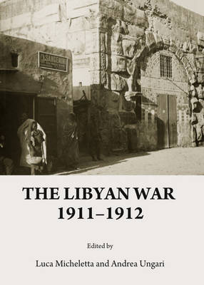 The Libyan War 1911-1912