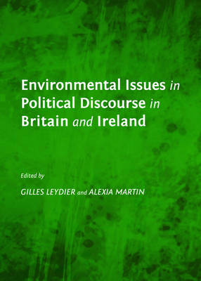 Environmental Issues in Political Discourse in Britain and Ireland