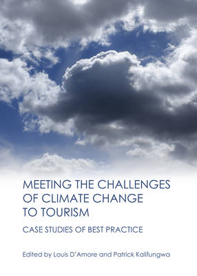 Meeting the Challenges of Climate Change to Tourism: Case Studies of Best Practice