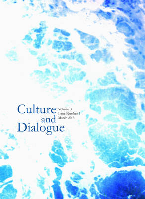 Culture and Dialogue: Volume 3: Issue Number 1 - March 2013