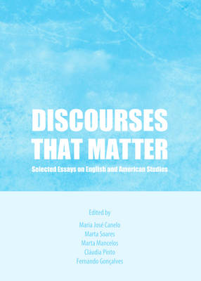 Discourses That Matter: Selected Essays on English and American Studies