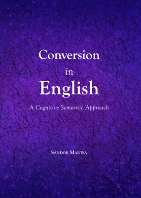 Conversion in English: A Cognitive Semantic Approach