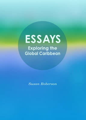 Essays: Exploring the Global Caribbean