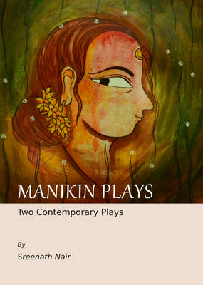 Manikin Plays: Two Contemporary Plays