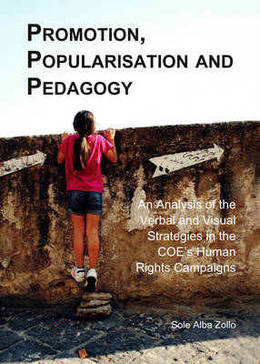 Promotion, Popularisation and Pedagogy: An Analysis of the Verbal and Visual Strategies in the COE's Human Rights Campaigns