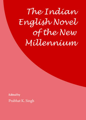 The Indian English Novel of the New Millennium