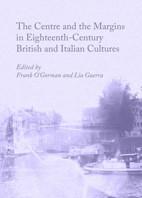 The Centre and the Margins in Eighteenth-Century British and Italian Cultures