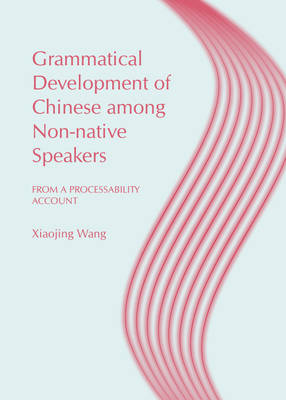 Grammatical Development of Chinese Among Non-Native Speakers: From a Processability Account